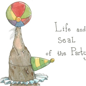 """Life and Seal of the Party"""