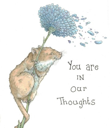 """You are in Our Thoughts"" Dormouse"